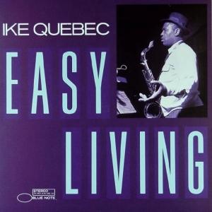Easy_Living_%28Ike_Quebec_album%29.jpg