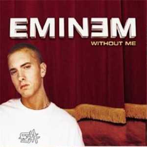 Titelbild des Gesangs Without Me von Eminem
