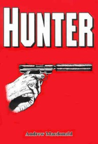 <i>Hunter</i> (Pierce novel) 1989 novel written by William Luther Pierce