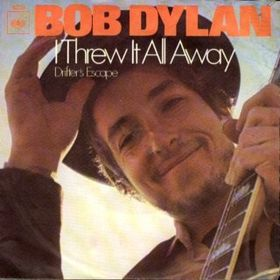 I Threw It All Away Bob Dylan song