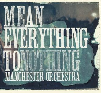 Manchester Orchestra - Mean Everything to Nothing album cover art