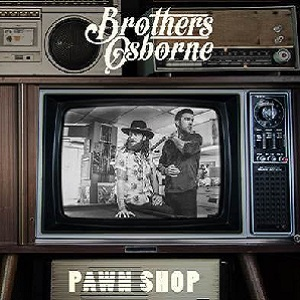 Image result for brothers osborne pawn shop