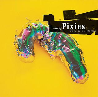 <i>Wave of Mutilation: Best of Pixies</i> 2004 greatest hits album by Pixies