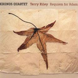 <i>Terry Riley: Requiem for Adam</i> 2001 studio album by Kronos Quartet