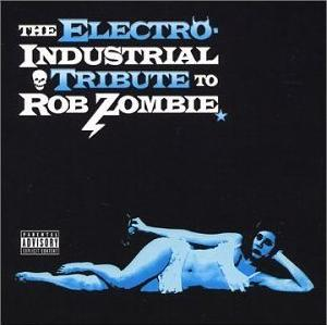 <i>The Electro-Industrial Tribute to Rob Zombie</i> compilation album