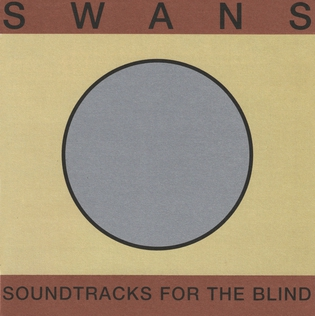 <i>Soundtracks for the Blind</i> 1996 studio album (double album) by Swans