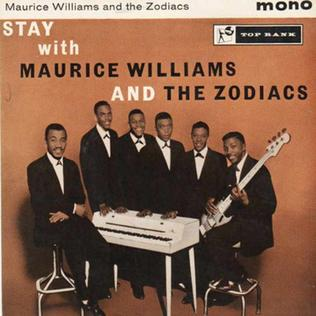 Stay (Maurice Williams song) 1960 song by Maurice Williams and the Zodiacs