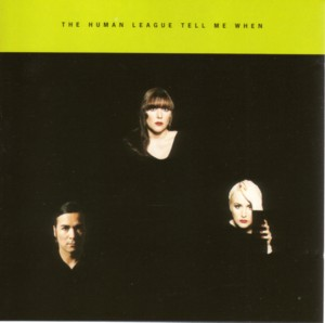 Tell Me When 1994 single by The Human League