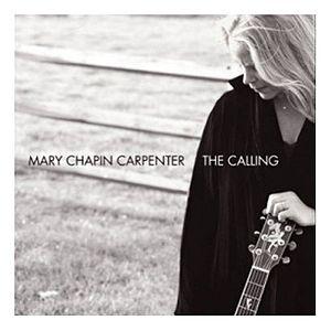 <i>The Calling</i> (Mary Chapin Carpenter album) 2007 studio album by Mary Chapin Carpenter