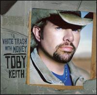<i>White Trash with Money</i> 2006 studio album by Toby Keith