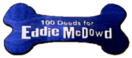 <i>100 Deeds for Eddie McDowd</i> American television sitcom