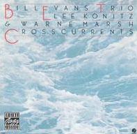 <i>Crosscurrents</i> (Bill Evans album) 1978 studio album by Bill Evans Trio, Lee Konitz & Warne Marsh