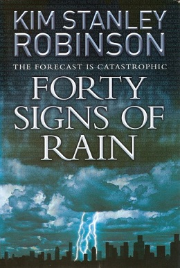 <i>Forty Signs of Rain</i> novel by Kim Stanley Robinson
