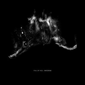 <i>Full of Hell & Merzbow</i> 2014 studio album (collaboration) by Full of Hell & Merzbow