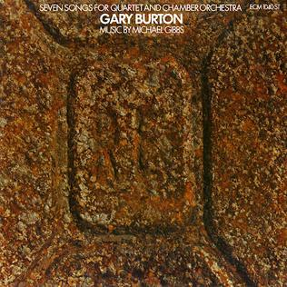 <i>Seven Songs for Quartet and Chamber Orchestra</i> 1974 studio album by Gary Burton