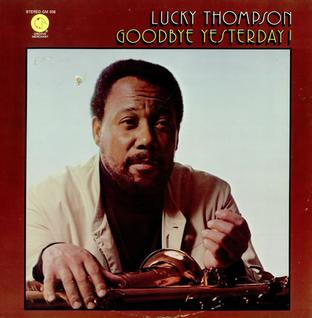 <i>Goodbye Yesterday</i> album by Lucky Thompson