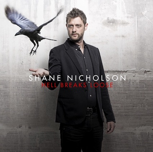 <i>Hell Breaks Loose</i> (album) 2015 studio album by Shane Nicholson