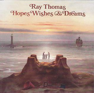 <i>Hopes, Wishes and Dreams</i> 1976 studio album by Ray Thomas