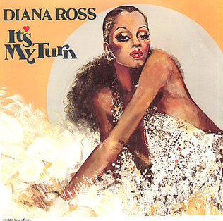 Its My Turn (song) 1980 single by Diana Ross