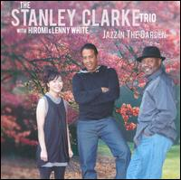 <i>Jazz in the Garden</i> 2009 studio album by The Stanley Clarke Trio with Hiromi and Lenny White
