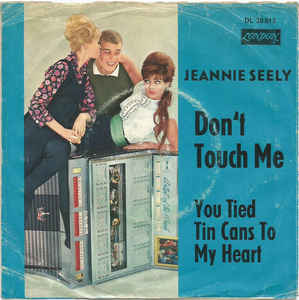 Dont Touch Me 1966 single by Jeannie Seely
