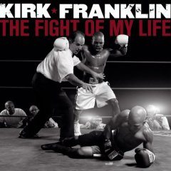 <i>The Fight of My Life</i> 2007 studio album by Kirk Franklin