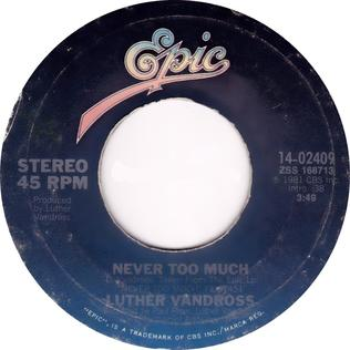 Never Too Much (song) Luther Vandross song