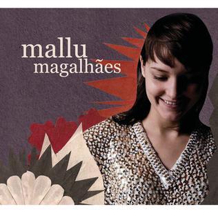 <i>Mallu Magalhães</i> (2009 album) 2009 studio album by Mallu Magalhães
