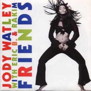 Friends (Jody Watley song) 1989 single by Jody Watley featuring Eric B. & Rakim