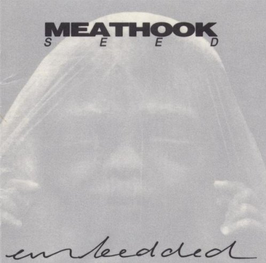 <i>Embedded</i> (Meathook Seed album) 1993 studio album by Meathook Seed