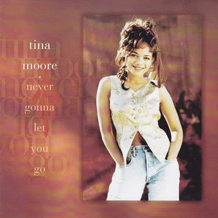 Never Gonna Let You Go (Tina Moore song) 1995 single by Tina Moore