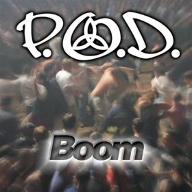 Boom (P.O.D. song) song by American rock band P.O.D.