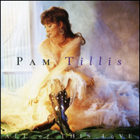 <i>All of This Love</i> 1995 studio album by Pam Tillis
