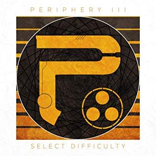 <i>Periphery III: Select Difficulty</i> 2016 studio album by Periphery