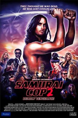 Samurai Cop 2: Deadly ...