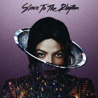 Slave to the Rhythm (Michael Jackson song) 2014 song performed by Michael Jackson
