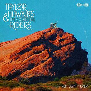 <i>Red Light Fever</i> (Taylor Hawkins and the Coattail Riders album) 2010 studio album by Taylor Hawkins and the Coattail Riders