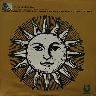 <i>Things Are Getting Better</i> (Eddie Jefferson album) 1974 studio album by Eddie Jefferson