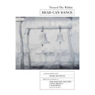 <i>Toward the Within</i> 1994 live album by Dead Can Dance