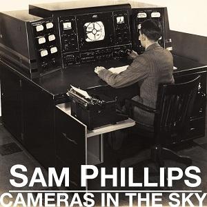 <i>Cameras in the Sky</i> 2011 studio album by Sam Phillips