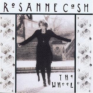 <i>The Wheel</i> (Rosanne Cash album) 1993 studio album by Rosanne Cash