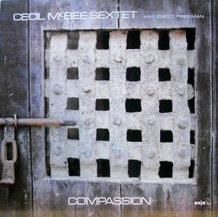 <i>Compassion</i> (Cecil McBee album) 1979 live album by Cecil McBee Sextet