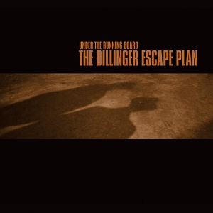<i>Under the Running Board</i> 1998 EP by The Dillinger Escape Plan