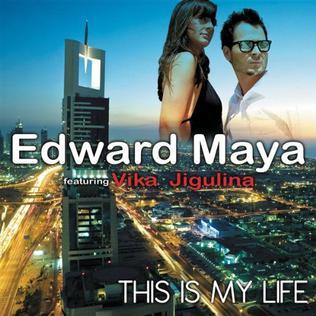 This Is My Life (Edward Maya song) 2010 single by Edward Maya featuring Vika Jigulina