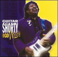 <i>I Go Wild!</i> 2001 studio album by Guitar Shorty