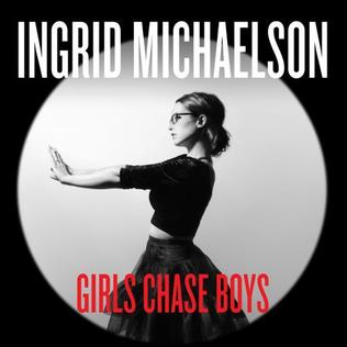 Girls Chase Boys 2014 song performed by Ingrid Michaelson