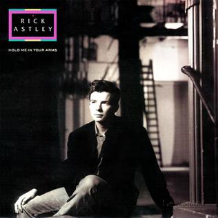Hold Me in Your Arms (Rick Astley song) 1989 single by Rick Astley
