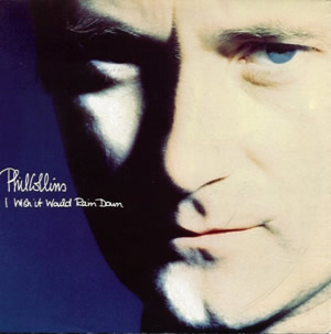 I Wish It Would Rain Down 1990 single by Phil Collins