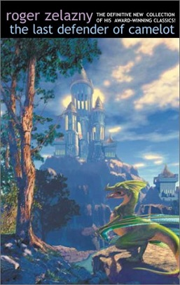 <i>The Last Defender of Camelot</i> (2002 book) book by Roger Zelazny
