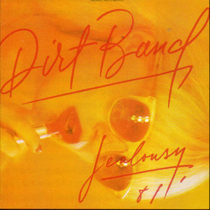 <i>Jealousy</i> (Dirt Band album) album by Nitty Gritty Dirt Band